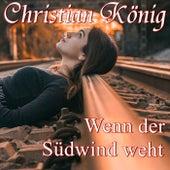 Wenn der Südwind weht von Christian König