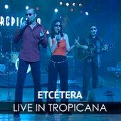 Live in Tropicana by Etcétera