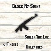Block My Shine by Unleashed