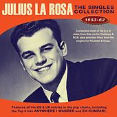 The Singles Collection 1953-62 by Julius La Rosa