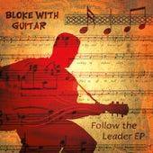 Follow the Leader de Bloke