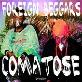Comatose by Foreign Beggars