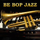 Be Bop Jazz by Various Artists