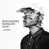 Boulangerie française 20/20 (Antithèse) de Dj Weedim