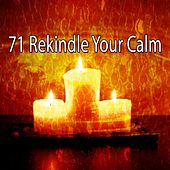 71 Rekindle Your Calm de Zen Meditation and Natural White Noise and New Age Deep Massage