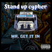 Stand Up Cypher (Cypher) by Mr. Get It In