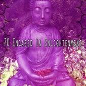 70 Encased in Enlightenment von Yoga Music