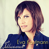 Illusionen von Eva Kaufmann