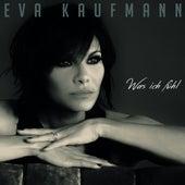 Was ich fühl von Eva Kaufmann
