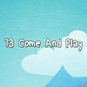 13 Come and Play by Canciones Infantiles