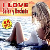 I Love Salsa y Bachata by Various Artists