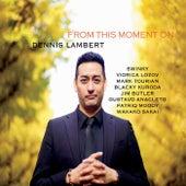 From This Moment On de Dennis Lambert