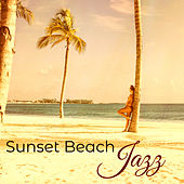 Sunset Beach Jazz – Smooth Jazz & Chillout for Cocktail Beach Party by the Seaside de Various Artists