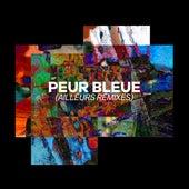Ailleurs (Remixes) de Peur Bleue