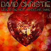 Love is the Most Important Thing by David Christie