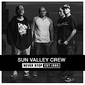 Never Stop by Sun Valley Crew