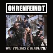 Mit Vollgas & Blaulicht by Ohrenfeindt