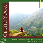 Celtic Yoga - Mystical Enchanted Forest Music, Sounds of Nature, Harp & Flute von Celtic Music Band