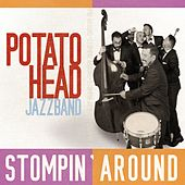 Stompin´ Around von Potato Head Jazz Band