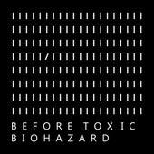 Before Toxic Biohazard de Jorge Ruano