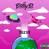 Tell'us by Dilly D