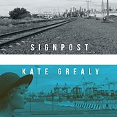 Signpost by Kate Grealy