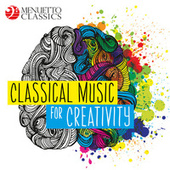 Classical Music for Creativity by Various Artists