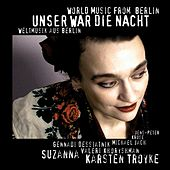 Unser war die Nacht - World Music From Berlin de Various Artists