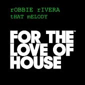 That Melody by Robbie Rivera