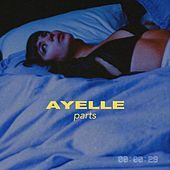 Parts by Ayelle