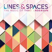 Lines & Spaces: The Music of Thad Anderson by Various Artists