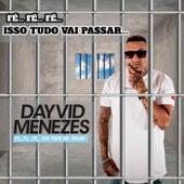 Fé fé fé Isso Tudo Vai Passar de Dayvid Menezes