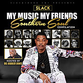 My Music My Friends: Southern Soul Compilation by Various Artists