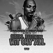 Stay Fuckin' Wit Chy'all (Remix) by Spokewheel