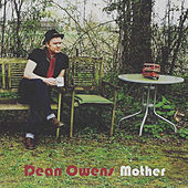 Mother by Dean Owens