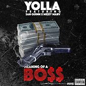 Meaning Of A Bo$$ (feat. San Quinn & Messy Marv) by Yolla