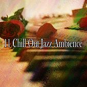 11 Chill out Jazz Ambience by Bar Lounge