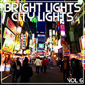Bright Lights City Lights Vol, 6 by Various Artists