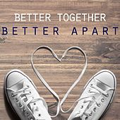 Better Together, Better Apart by Various Artists