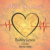 Miss & Love (feat. Jhene Aiko) by Bubby Lewis