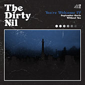 You're Welcome IV by The Dirty Nil