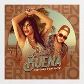 Bien Buena by Gretchen