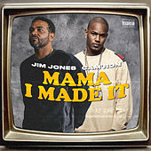 Mama I Made It (feat. Cam'ron) de Jim Jones
