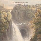 Waterfall by Carmen McRae