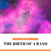 The Birth of a Band by Various Artists