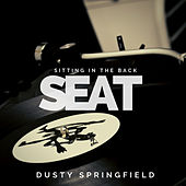 Sitting in the Back Seat by Dusty Springfield