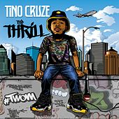 The Thrill by Tino Cruze