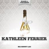 Ma Bonny Lad von Kathleen Ferrier