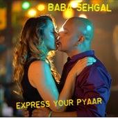 Express Your Pyaar de Baba Sehgal
