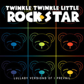 Lullaby Versions of I Prevail de Twinkle Twinkle Little Rock Star